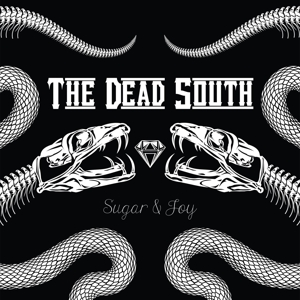 DEAD SOUTH - SUGAR & JOY