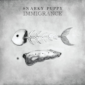 SNARKY PUPPY - IMMIGRANCE -DIGI-