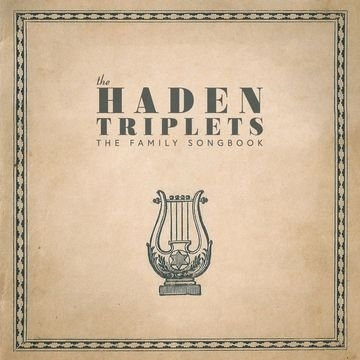 HADEN TRIPLETS - FAMILY SONGBOOK