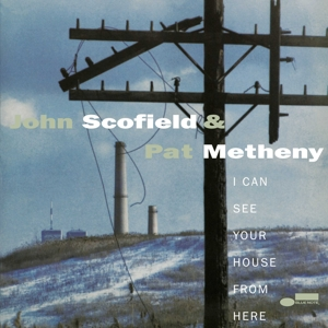 JOHN SCOFIELD, PAT METHENY - I CAN SEE YOUR HOUSE FROM HERE -TONE POET-