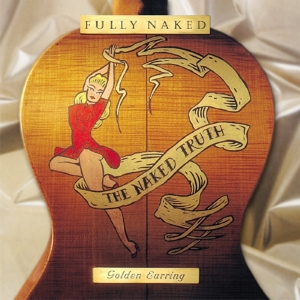 GOLDEN EARRING - FULLY NAKED -COLOURED-