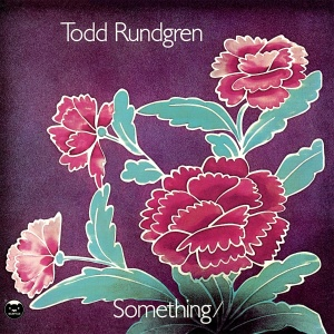 RUNDGREN, TODD - SOMETHING/ANYTHING
