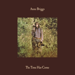 BRIGGS, ANNE - THE TIME HAS COME (DELUXE)