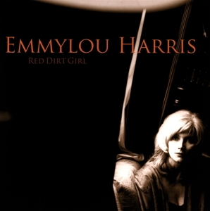 HARRIS, EMMYLOU - RED DIRT GIRL