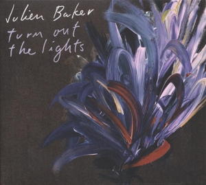 BAKER, JULIEN - TURN OUT THE.. -INDIE-