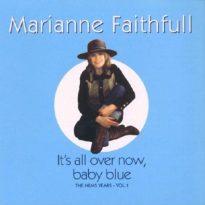 FAITHFULL, MARIANNE - IT'S ALL OVER NOW,