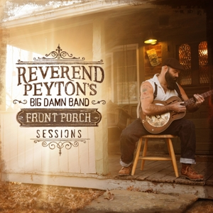 REVEREND PEYTON'S BIG DA - FRONT PORCH SESSIONS