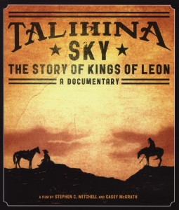 KINGS OF LEON - TALIHINA SKY:THE STORY..