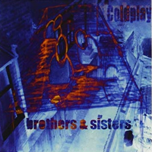 COLDPLAY - BROTHERS -COLOURED-