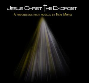 NEAL MORSE - JESUS CHRIST THE EXORCIST