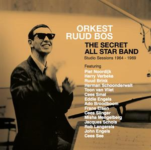 RUUD BOS ORKEST - SECRET ALL STAR BAND (STUDIO SESSIONS 1964-1969)