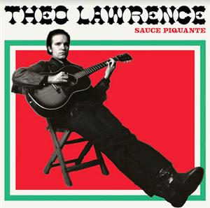LAWRENCE, THEO & THE HEAR - SAUCE PIQUANTE