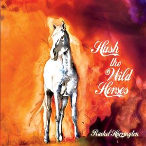 HARRINGTON, RACHEL & KNOC - HUSH THE WILD HORSES