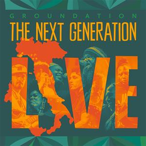 GROUNDATION - NEXT GENERATION (LIVE)