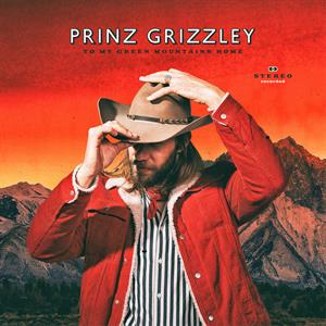 PRINZ GRIZZLEY - TO MY GREEN MOUNTAINS HOME