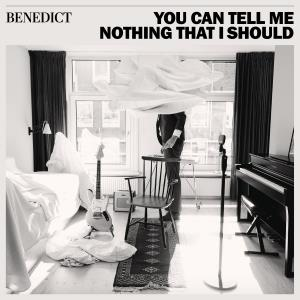 BENEDICT - YOU CAN TELL THAT I SHOULD -DELUXE-