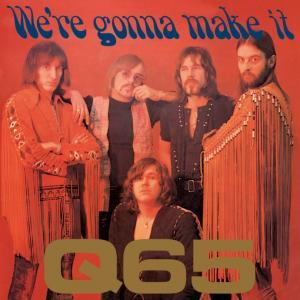 Q65 - WE RE GONNA MAKE IT