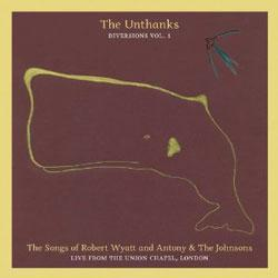 UNTHANKS - SONGS OF ROBERT WYATT..