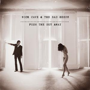CAVE, NICK - PUSH THE SKY AWAY