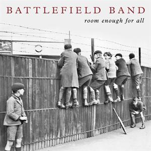 BATTLEFIELD BAND, THE - ROOM ENOUGH FOR ALL
