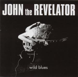 JOHN THE REVELATOR - WILD BLUES -HQ-