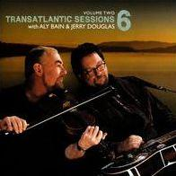 BAIN, ALY & JERRY DOUGLAS - TRANSATLANTIC SESSION 6 VOL. 2
