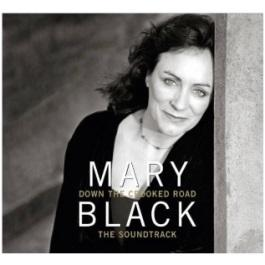 BLACK, MARY - DOWN THE CROOKED ROAD. THE SOUNDTRA