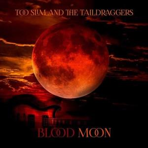 TOO SLIM & THE TAIL DRAGGERS - BLOOD MOON