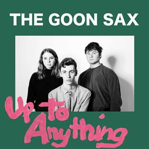 GOON SAX - UP TO ANYTHING