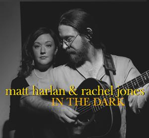 HARLAN, MATT/RACHEL JONES - IN THE DARK