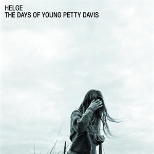 HELGE - DAYS OF YOUNG PETTY DAVIS