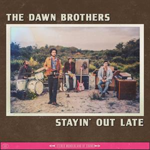 DAWN BROTHERS - STAYIN' OUT LATE -GATEFOLD-