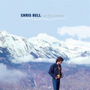 BELL, CHRIS - I AM THE COSMOS -REISSUE-