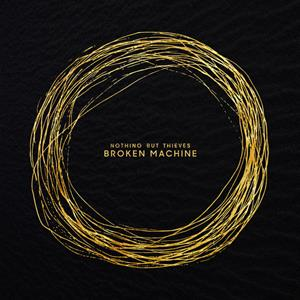 NOTHING BUT THIEVES - BROKEN MACHINE -DELUXE-