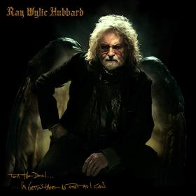 HUBBARD, RAY WYLIE - TELL THE DEVIL I'M GETTIN' THERE AS FAST AS I CAN