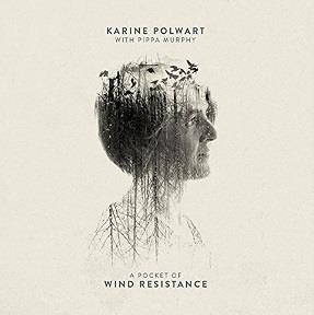 POLWART, KARINE - A POCKET OF WIND RESISTANCE, WITH PIPPA MURPHY