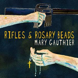 GAUTHIER, MARY - RIFLES AND ROSARY BEADS