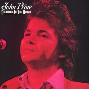 PRINE, JOHN - DIAMOND IN THE ROUGH