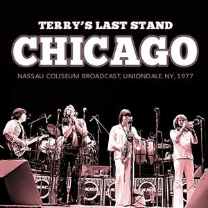 CHICAGO - TERRY S LAST STAND, NY 1977, VOL.1