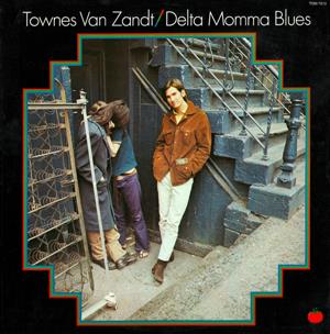 ZANDT, TOWNES VAN - DELTA MOMMA BLUES