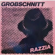 GROBSCHNITT - RAZZIA -COLOURED/HQ-