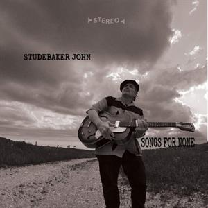 STUDEBAKER JOHN - SONGS FOR NONE