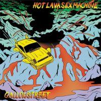 GALLOWSTREET - HOT LAVA SEX MACHINE