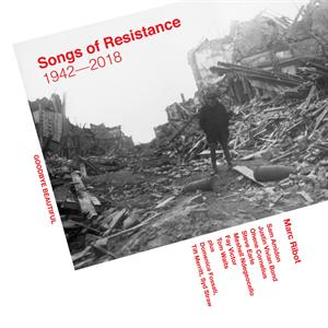 MARC RIBOT - SONGS OF RESISTANCE - 1942-2018