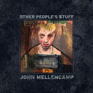 MELLENCAMP, JOHN - OTHER PEOPLE S STUFF