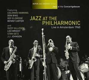 JAZZ AT THE PHILHARMONIC - LIVE IN AMSTERDAM 1960 (NL JAZZ ARCHIEF)